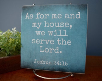 As For Me and My House, We Will Serve the Lord. Joshua 24:15.Decorative tile.Bible Verse art, sign.Housewarming, wedding gift.