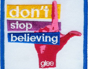 Glee Don't Stop Believing Embroidered Iron On Applique Patch