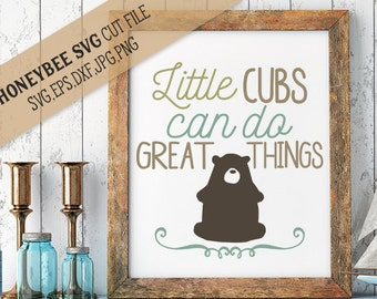 Little Cubs Can Do Great Things svg Children decor svg Country decor svg Nursery svg Nursery Decor svg Baby svg Silhouette svg Cricut svg