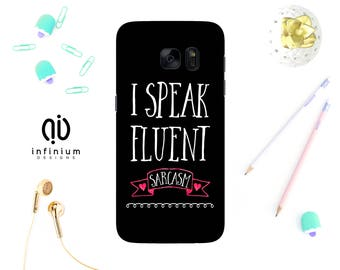 I Speak Fluent Sarcasm Case For Samsung S8, iPhone 8, 8 Plus, iPhone 7, iPhone 6S, Samsung S8 Plus, Samsung S7, S7 Edge, Samsung J5 & Note 8