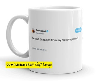 Kanye West Tweet Mug - Distracted from my creative process