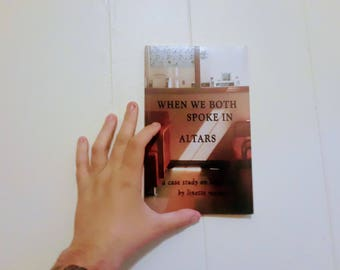 When We Both Spoke In Altars [book]