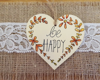 Handmade 'Be Happy' Inspirational Quote Heart Sign
