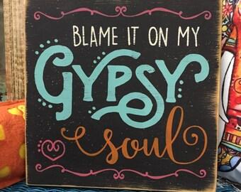 Blame it on my Gypsy Soul, BOHO decor, hand painted distressed rustic wood sign, junk gypsy decor, bohemian decor, gypsy hippie room decor