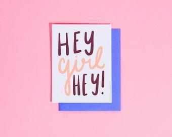 Hey girl hey card - BFF card - adult greeting card - friendship card