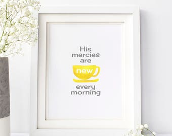 His Mercies are New Every Morning Printable Wall Art 8x10, 5x7, 11x14, Bible Verse Scripture Printable, Lamentations 3:22-23, Coffee Tea Cup