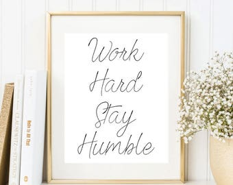 Work Hard Stay Humble Digital Print Instant Art INSTANT DOWNLOAD Printable Wall Decor