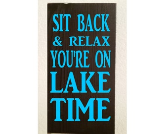 Sit back and relax you're on lake time wood sign