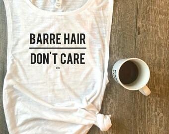 Barre Hair Dont Care Funny Workout Tank, Funny Barre Tank, Womens Workout Tank, Funny Tank, Motivation Tank, Barre, Muscle Tank, Gym Tank