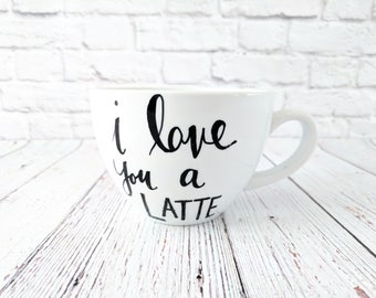 I Love You a Latte Cappuccino Mug