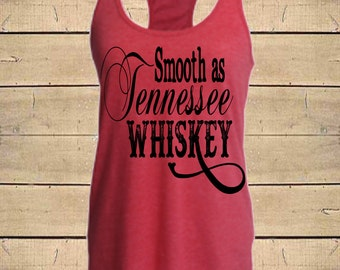 Country Shirts, Smooth as Tennessee Whiskey, Southern Tanks, Chris Stapleton, Whiskey Shirt, Womens (Fitted Style) Soft Blend Racerback Tank