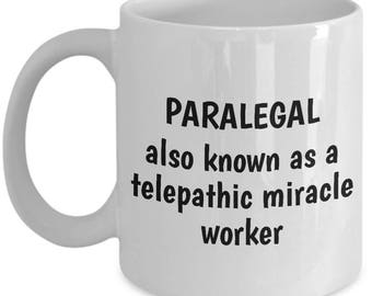 Funny Paralegal Coffee Mug - Paralegals Gift Idea - Telepathic Miracle Worker - Law Firm Present