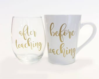 Teacher's Gift - Before Teaching After Teacher Coffee Mug Wine Glass Set / After School Snack / Teacher Wine Glass / Teacher Appreciation