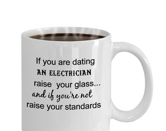 Electrician's Girlfriend Gift, Gift For Electrician, Dating an Electrician, Electrician's Wife Gift, Electrician Mug.
