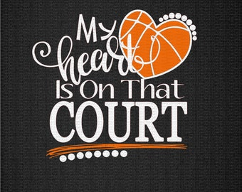 My Heart is on that Court Svg, Basketball Mom Svg, Basketball Heart Svg, Basketball Life Svg, Sports Svg, Basketball Svg Dxf Png Jpeg