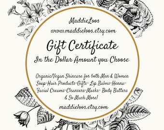 GIFT CERTIFICATE for men and women/choose the dollar amount/organic/vegan/ skincare/bath/perfume/colognes and hair products