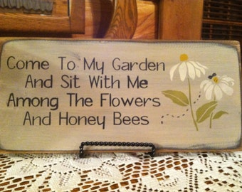 Come to My Garden and Sit With Me Among the Flowers and Honey Bees sign