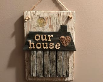 """Rustic primative """"0ur house """"distressed reclaimed wood wall hanging sign"""