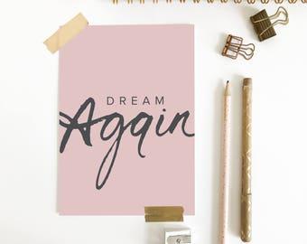 Dream Again Hand lettered Art Print, Brush lettering, Christian Art Print