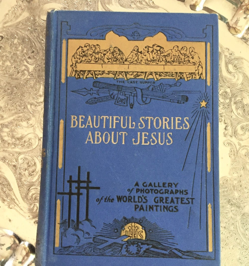 Antique Religious Book, Beautiful Stories About Jesus, 1913, Blue ...