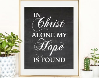 """16x20 - """"In Christ Alone..."""" Chalk Look Wall Art - (JPEG Digital File) Instant Download - You Print- You Frame"""