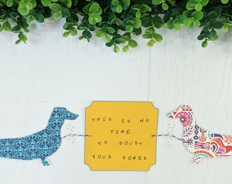 Dachshund No Time To Doubt Your Power Handmade Paper Garland