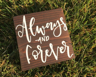Always and Forever, Love, For Him, For Her, Hand Lettered, Hand Painted, Wood Sign