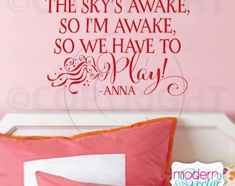 Frozen Quote Vinyl Wall Decal Lettering Sky's Awake So We Have To Play Princess
