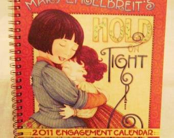 Mary Engelbreit 2011 Engagement « Hold on Tight » calendrier de bureau
