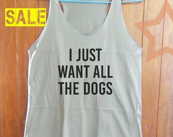 I just want all the dogs shirt funny tank top quote tank graphic tee women slogan tank workout tank singlet shirt grey tank top size S M L