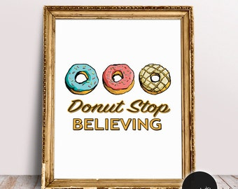 Donut Stop Believing, Don't Stop Believing, Housewarming Gift, Donuts, Cafe Art, Food Art, Home Decor, Wall Art, Kitchen Decor, Wall Signs