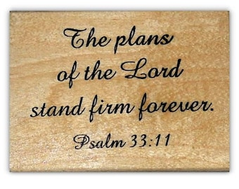 Plans of the Lord stand firm forever mounted rubber stamp, religious Christian bible journaling scripture Psalm 33:11 Sweet Grass Stamps #22