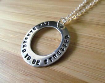 Too Blessed To Be Stressed - Chill Hand Stamped Necklace or Keychain