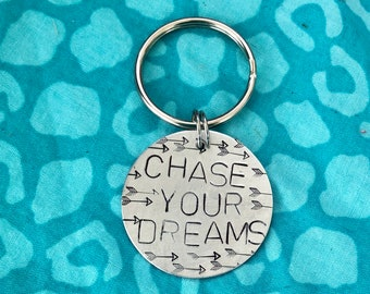 Chase your dreams hand stamped key chain