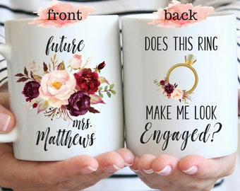 Does This Ring Make Me Look Engaged Mug Mrs Engagement Mug Newly Engaged Wedding Gift Future Mrs Mugs Engagement Gift Ideas for Best Friend