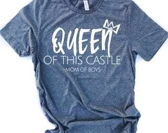 Queen of this Castle (Mom of Boys) Tee