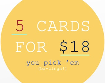Custom Card Set ~ 5 FOR 18 ~  by FreshCardCo