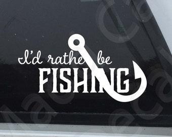 I'd Rather Be Fishing Vinyl Decal | Fishing Decal | Love Fishing Decal | Fishing Car Decal