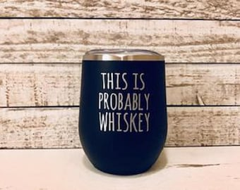 This is Probably Whiskey