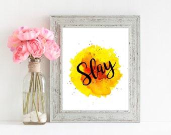 SLAY Motivational Wall Art, Beyonce Slay printable office decor typography inspirational wall decor quote print art watercolor