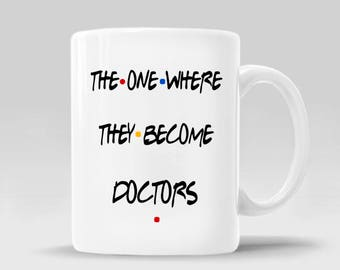 PERSONALIZED Friends Gift TV Show Coffee Mug_The One Where They Become Doctors Gift Ross Rachel Monica Chandler Christmas_11-15 oz Cup_390M