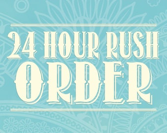24 Hour Rush Order! - For Personalized Digital Orders