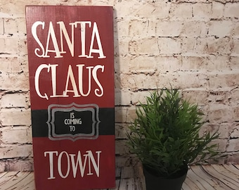Santa Claus is Coming to Town - Handpainted Sign