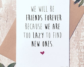 Funny birthday card, friendship cards, funny friend card, best friend card, just because card, friends forever
