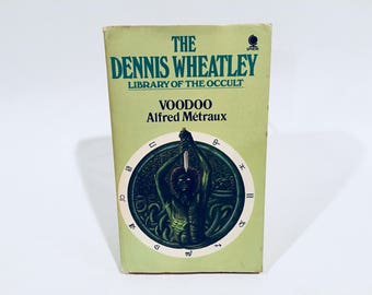 Vintage Non-Fiction Book The Dennis Wheatley Library of the Occult: Voodoo by Alfred Métreaux 1974 UK Edition Paperback