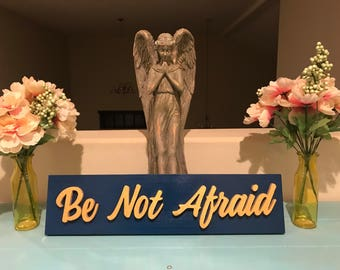 Be Not Afriad Scroll Saw Sign