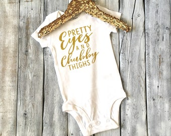 Baby girl pretty eyes and chubby thighs bodysuit, baby shower gift, pretty eyes chubby thighs, coming home outfit, baby girl hospital gift
