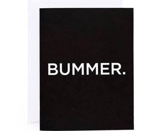 Bummer Sympathy Card