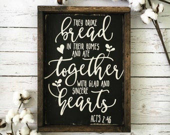 They Broke Bread Wood Sign, Acts 2:46 Wood Sign, Rustic Wood Sign, Scripture Sign, Kitchen Sign, Dining Room Sign, Bible Verse Wall Art