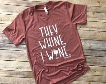 They whine, I wine tank top - They whine, I wine shirt - womens funny shirt - workout tank top - mom shirt - funny mom shirt